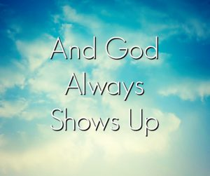 God Shows Up