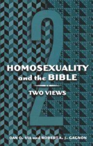Via, Dan O. and Robert A.J. Gagnon. Homosexuality and the Bible: Two Views