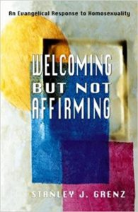 Welcoming But Not Affirming: An Evangelical Response to Homosexuality.